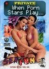 Private When Porn Stars Play...Sex For Fun