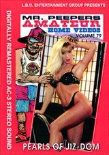 Mr. Peepers Amateur Home Videos 79: Pearls Of Jiz-Dom