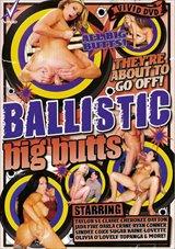 Ballistic Big Butts