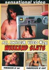 All Amateur Video 26: Weekend Sluts