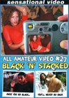 All Amateur Video 27: Black 'N' Stacked