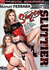 Slutty And Sluttier