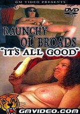 Raunchy Ol' Broads  It's All Good