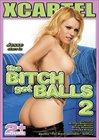 The Bitch Got Balls 2