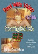 Reel Wife Video:Creaming Rachelle