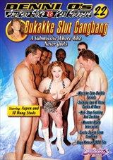 Denni O's Amateur Sluts And Real Swingers 22:  Bukakke Slut Gangbang