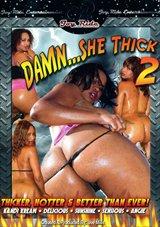 Damn... She Thick 2