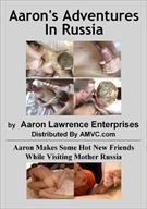 Aaron's Adventures In Russia
