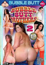 Bubble Butt Mothers 2