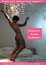 Primal Man Shogun Nude Acrobat