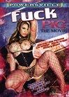 Fuck Pig The Movie