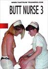 Butt Nurse 3