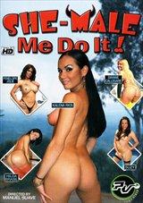 She-Male Me Do It