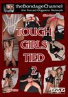 Tough Girls Tied 2