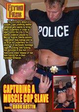 Capturing A Muscle Cop Slave