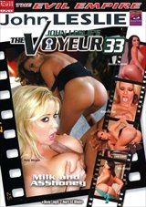 The Voyeur 33: Milk And ASShoney