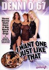 Denni O 67: I Want One Just Like That