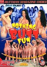 Nothing Butt Fun