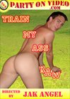 Train My Ass Raw