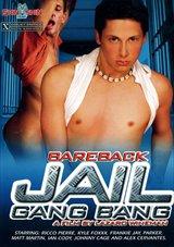 Bareback Jail Gang Bang