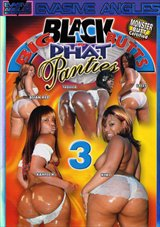 Big Black Butts 'N Phat Panties 3