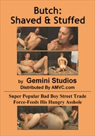 Butch:  Shaved And Stuffed