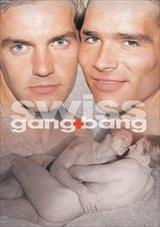 Swiss Gang Bang