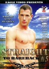 Straight To Bareback 5