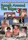 Rough Around The Edges 3