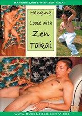 Hanging Loose With Zen Takai