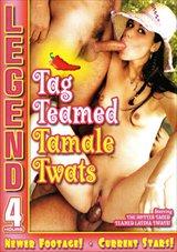 Tag Teamed Tamale Twats