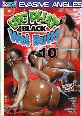 Big Phat Black Wet Butts 10