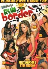 Porn Fidelity's Run For The Border 3