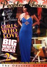Girls Who Love Big White Cocks 2