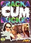 Cracka Cum Bucket