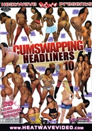 Cumswapping Headliners 10