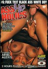 AssHoHolics 6
