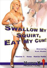 Swallow My Squirt, Eat My Cum