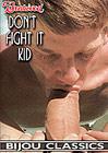 Don't Fight It Kid