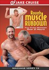 Massage Series 19: Rough Muscle Rubdown