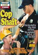 Cop Shaft