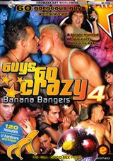 Guys Go Crazy 4: Banana Bangers