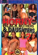 Horny Black Mothers And Daughters 2