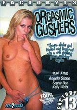 Orgasmic Gushers