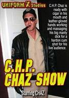 C.H.P. Chaz Show