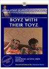 Boyz With Their Toyz