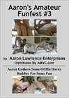 Aaron's Amateur Funfest 3