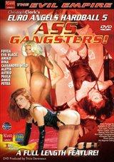 Euro Angels Hardball 5: Ass Gangsters