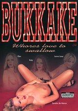 Bukkake 4: Whores Love To Swallow