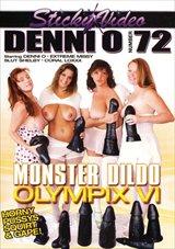 Denni O 72: Monster Dildo Olympix VI